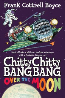 Chitty Chitty Bang Bang Over the Moon av Frank Cottrell Boyce (Heftet)