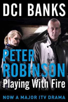 DCI Banks: Playing with Fire av Peter Robinson (Heftet)