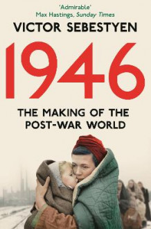 1946: The Making of the Modern World av Victor Sebestyen (Heftet)
