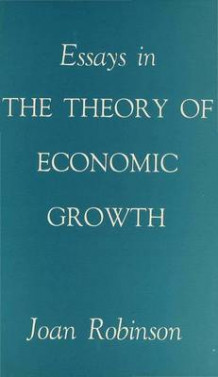Essays in the Theory of Economic Growth av Joan Robinson (Innbundet)