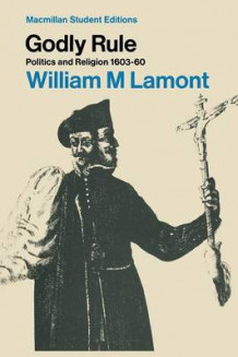 Godly Rule av William Lamont (Heftet)