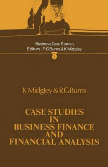 Case Studies in Business Finance and Financial Analysis av K. Midgley og Ronald George Burns (Heftet)