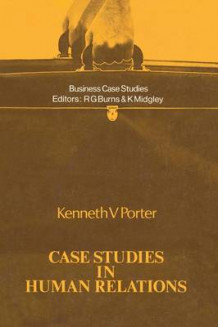 Case Studies in Human Relations av Kenneth V. Porter (Heftet)