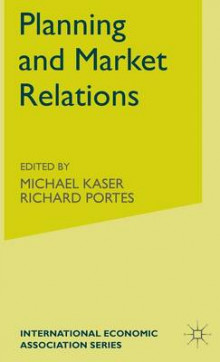 Planning and Market Relations av Michael Kaser og Richard Portes (Innbundet)