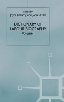 Dictionary of Labour Biography: Volume 1 (Innbundet)