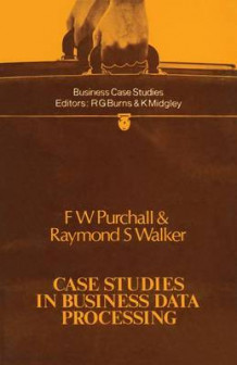 Case Studies in Business Data Processing av F. W. Purchall og Raymond S. Walker (Heftet)