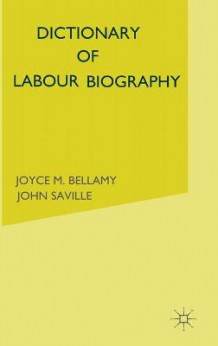 Dictionary of Labour Biography: Volume 2 (Innbundet)
