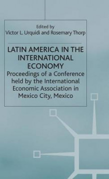 Latin America in the Internationaleconomy av Rosemary Thorp (Innbundet)