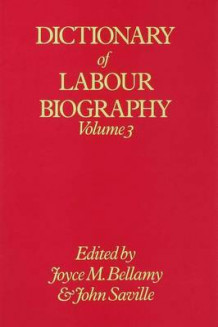 Dictionary of Labour Biography: v. 3 av Joyce M. Bellamy og John Saville (Innbundet)