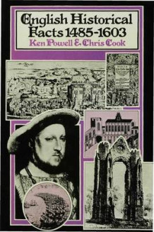 English Historical Facts, 1485-1603 1977 av Ken Powell og Chris Cook (Innbundet)