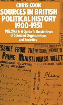 Sources in British Political History, 1900-1951: A Guide to the Archives of Selected Organisations and Societies Volume I av Chris Cook, Philip Jones, Josephine Sinclair og Jeffrey Weeks (Innbundet)