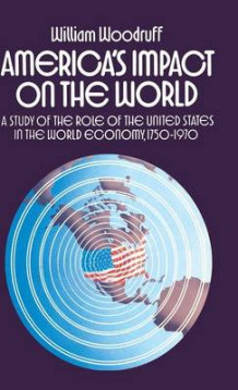 America's Impact on the World av William Woodruff (Innbundet)
