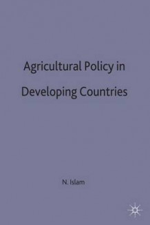 Agricultural Policy in Developing Countries (Innbundet)