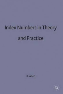 Index Numbers in Theory and Practice av R. G. D. Allen (Innbundet)