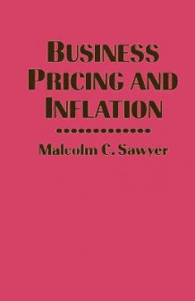 Business Pricing and Inflation av Malcolm C. Sawyer (Heftet)
