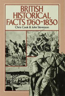 British Historical Facts 1760-1830 1980: 1760-1830 av Chris Cook og John Stevenson (Innbundet)
