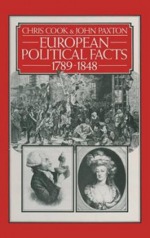 European Political Facts, 1789-1848 1981 av Chris Cook og John Paxton (Innbundet)