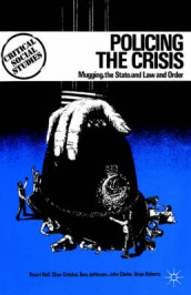 Policing the Crisis av John N. Clarke, Chas Critcher, Stuart Hall, Tony Jefferson og Brian Roberts (Heftet)