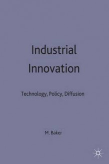 Industrial Innovation Technology, Policy, Diffusion (Innbundet)