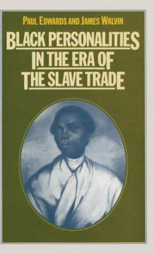 Black Personalities in the Era of the Slave Trade av Paul Edwards og James Walvin (Innbundet)