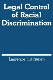 Legal Control of Racial Discrimination av Laurence Lustgarten (Heftet)
