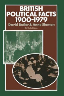 British Political Facts, 1900-79 av David Butler og Anne Sloman (Heftet)