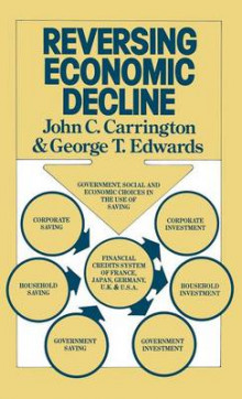 Reversing Economic Decline av John C. Carrington og George T. Edwards (Innbundet)