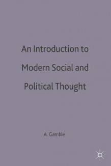 An Introduction to Modern Social and Political Thought av Andrew Gamble (Heftet)