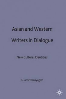 Asian and Western Writers in Dialogue (Innbundet)