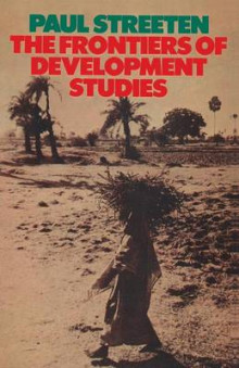 The Frontiers of Development Studies av Paul Streeten (Heftet)