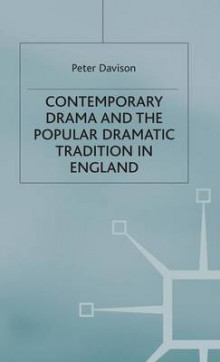 Contemporary Drama and the Popular Dramatic Tradition in England av Peter Davison (Innbundet)