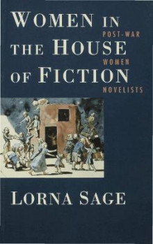 Women in the House of Fiction av Lorna Sage (Heftet)