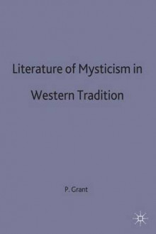 Literature of Mysticism in Western Tradition av Patrick Grant (Innbundet)