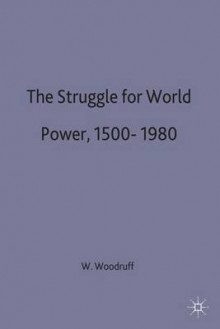 The Struggle for World Power, 1500-1980 av William Woodruff (Innbundet)