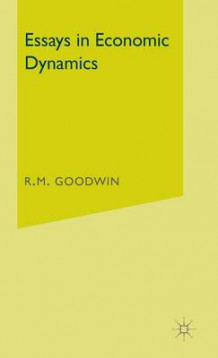 Essays in Economic Dynamics av R. M. Goodwin (Innbundet)