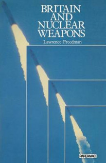 Britain and Nuclear Weapons av Lawrence Freedman (Heftet)