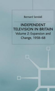 History of Independent Television in Britain: Expansion and Change, 1958-68 Volume 2 av Bernard Sendall (Innbundet)