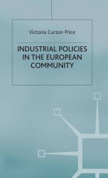 Industrial Policies in the European Community av Victoria Curzon Price (Innbundet)
