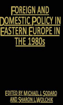 Foreign Domestic Policy of Eastern Europe (Innbundet)