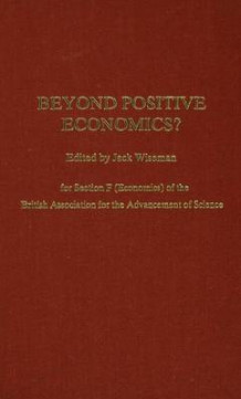 Beyond Positive Economics (Innbundet)