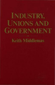 Industry, Unions and Government av Keith Middlemas (Innbundet)