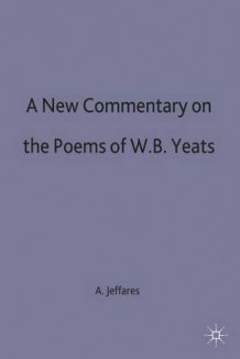 A New Commentary on the Poems of W.B. Yeats av A. Norman Jeffares (Innbundet)