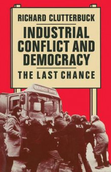 Industrial Conflict and Democracy av Richard Clutterbuck (Heftet)