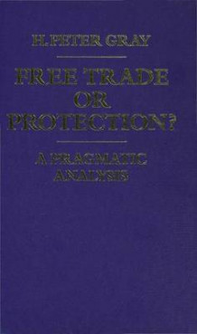 Free Trade or Protection? av H. Peter Gray (Heftet)
