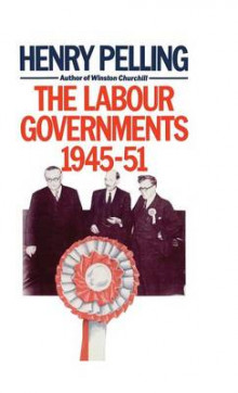 The Labour Governments, 1945-51 av Henry Pelling (Innbundet)