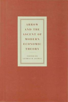Arrow and the Ascent of Modern Economic Theory (Innbundet)