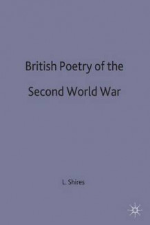 British Poetry of the Second World War av Linda M. Shires (Innbundet)