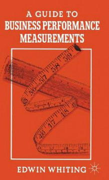 A Guide to Business Performance Measurements av Edwin Whiting (Innbundet)