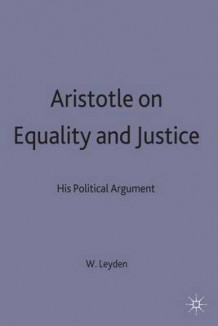 Aristotle on Equality and Justice av W. von Leyden (Innbundet)