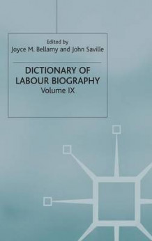 Dictionary of Labour Biography: Volume 9 (Innbundet)